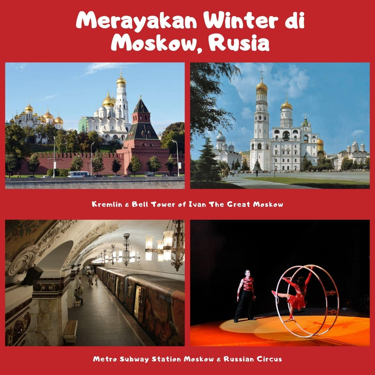 Itinerary Wisata di Rusia Liburan Musim Dingin Selama 10D - Kremlin, Bell Tower of Ivan The Great, Metro Subway Station, & Russian Circus - Sumber Flickr & Wikimedia